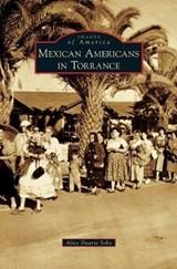 Mexican Americans in Torrance   Alicia Duarte Solis  