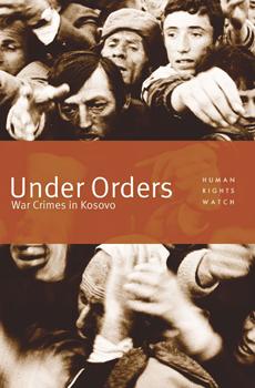 Under Orders - War Crimes in Kosovo