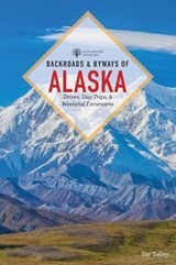 Backroads & Byways of Alaska | Taz Tally |