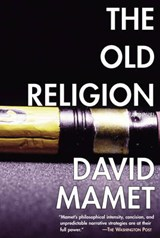 The Old Religion | David Mamet | 9781585671908