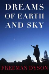 Dreams Of Earth And Sky | Freeman Dyson |
