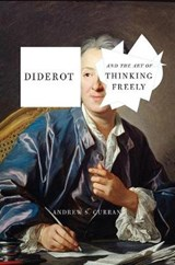 Curran, A: Diderot And The Art Of Thinking Freely | Andrew S. Curran |