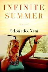 Infinite Summer | Edoardo Nesi ; Alice Kilgarriff |