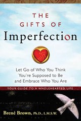 Gifts Of Imperfection, The: | Brene Brown | 9781592858491