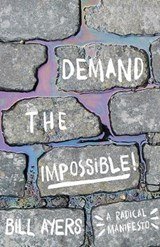 Demand The Impossible! | Bill Ayers |