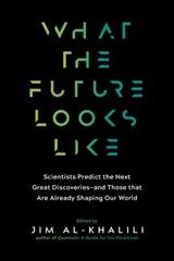 What the Future Looks Like | Jim Al-Khalili | 9781615194704