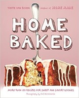 Home baked : more than 150 recipes for sweet and savory goodies | Yvette Van Boven |