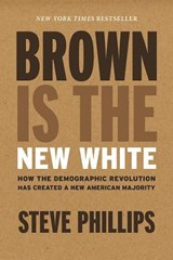 Brown Is The New White   Steve Phillips  