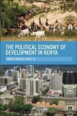 The Political Economy of Development in Kenya | Kempe Ronald Hope |