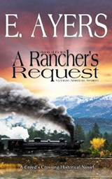 Historical Fiction - A Rancher's Request - A Victorian Southern American Novel | E. Ayers |