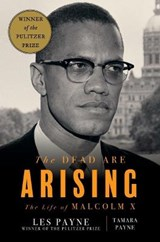 The Dead Are Arising - The Life of Malcolm X | Payne, Les ; Payne, Tamara | 9781631491665