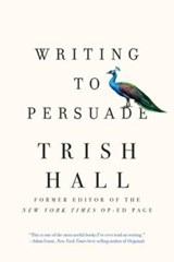 Writing to Persuade | Trish Hall |