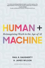 Human + machine: reimagining work in the age of ai | H. James Wilson ; Paul R. Dougherty | 9781633693869