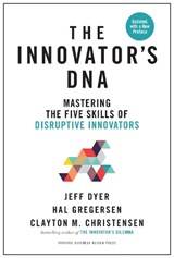 Innovator's DNA, Updated, with a New Preface | Jeff Dyer ; Hal Gregersen ; Clayton M. Christensen |