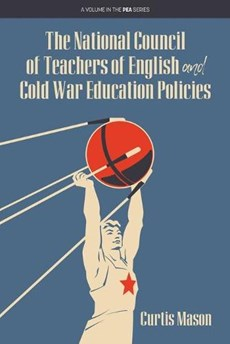 The National Council of Teachers of English and Cold War Education Policies