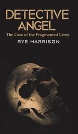 Detective Angel | Rye Harrison |