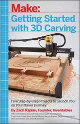 Getting Started With 3D Carving | Zach Kaplan | 9781680450996