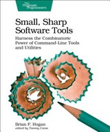 Small, Sharp, Software Tools | Brian Hogan |