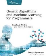 Genetic Algorithms and Machine Learning for Programmers | BUONTEMPO, Frances |