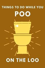 Things To Do While You Poo On The Loo: Activity Book With Funny Facts, Bathroom Jokes, Poop Puzzles, Sudoku & Much More. Perfect Gag Gift. | Alex Smart |