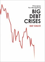 Principles for Navigating Big Debt Crises | DALIO, Ray | 9781732689800