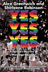 Yes Yes Yes | Shirleene Robinson ; Alex Greenwich |