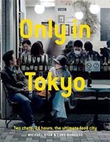 Only in tokyo | Ryan, Michael ; Burgess, Luke | 9781743794791