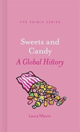 Sweets and candy: a global history | Laura Mason |