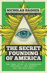 The Secret Founding Of America | Nicholas Hagger |