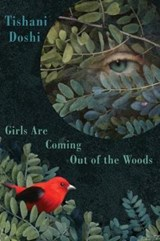 Girls Are Coming Out of the Woods | Tishani Doshi | 9781780371979