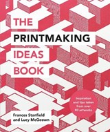 Printmaking ideas book | Frances Stanfield ; Lucy McGeown |