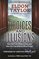 Choices and Illusions   Eldon Taylor  