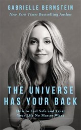Universe has your back | Gabrielle Bernstein ; Micaela (illustrator) Ezra |