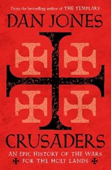 Crusaders: an epic history of the wars for the holy lands | Dan Jones |
