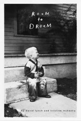 Room to dream: a life in art | David Lynch |