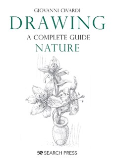 Drawing - A Complete Guide: Nature