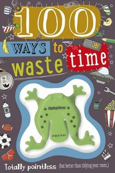 100 Ways to Waste Time