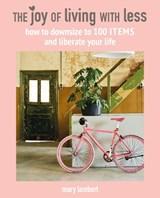 Joy of living with less | Mary Lambert |