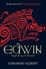 Edwin: High King of Britain | Edoardo Albert |