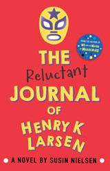 Reluctant journal of henry k. larsen | Susin Nielsen |