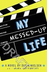 My Messed-Up Life | Susin Nielsen | 9781783445523