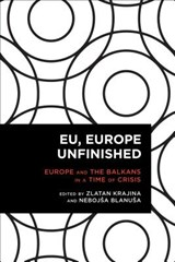 EU, Europe Unfinished | Zlatan Krajina ; Nebojsa Blanusa |