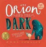 Orion and the Dark | Emma Yarlett |