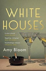 White houses | Amy Bloom |