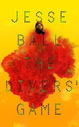 The Divers' Game | Jesse Ball | 9781783785872