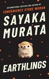 Earthlings | Sayaka Murata | 9781783786688