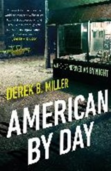 American By Day | MILLER, Derek B |