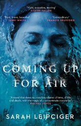 Coming up for air | Sarah Leipciger |