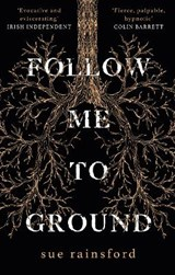 Follow me to ground | Sue Rainsford | 9781784164942
