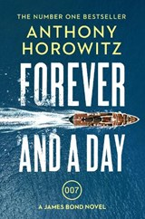 Forever and a day | Anthony Horowitz |